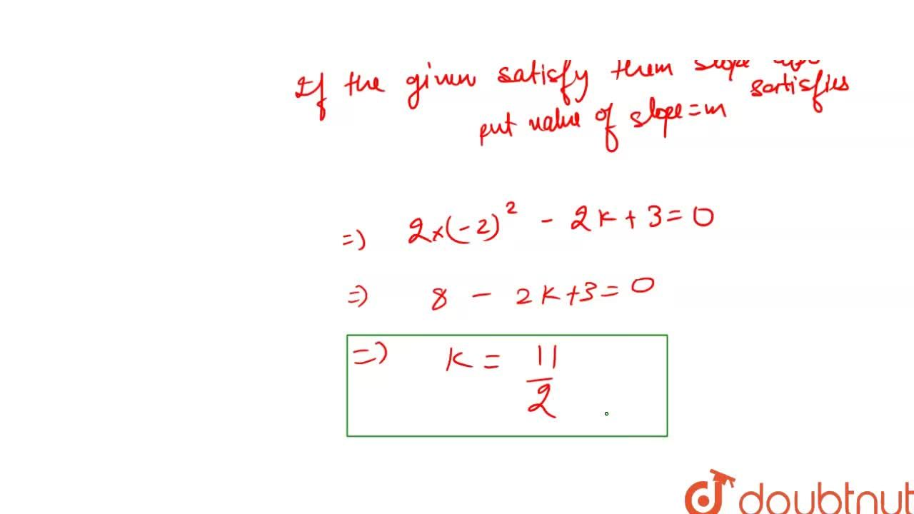 Solution for If 2x + y = 0 is one of the lines represented by