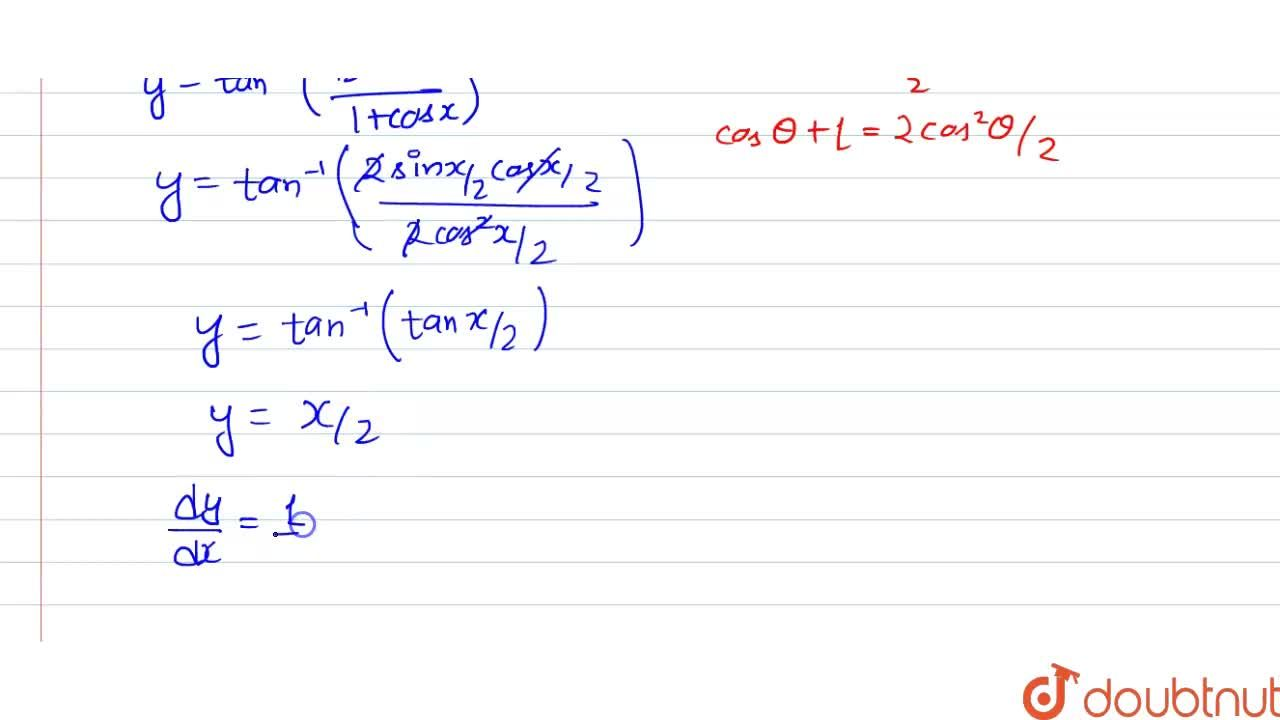 Solution for y=tan^(-1)((sinx),(1+cosx)) Find dy,dx