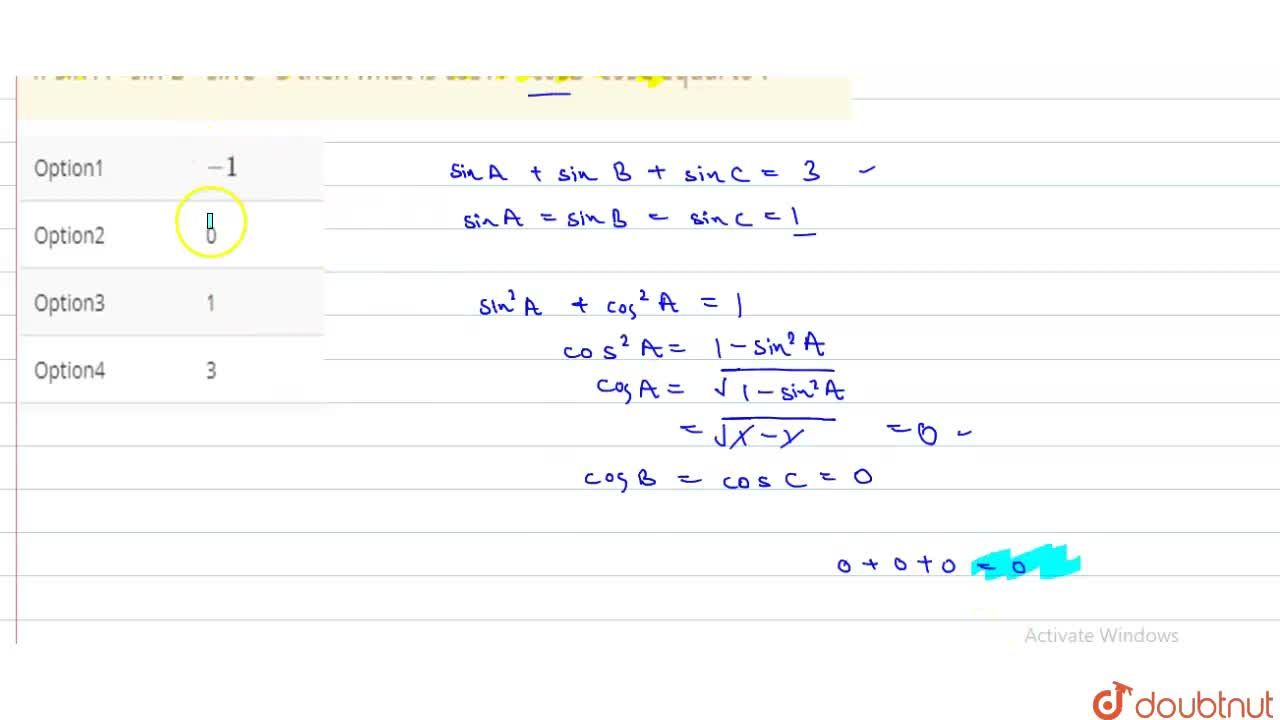 Solution for If sin A +sin B +sinC =3 then what is cos A + cosB