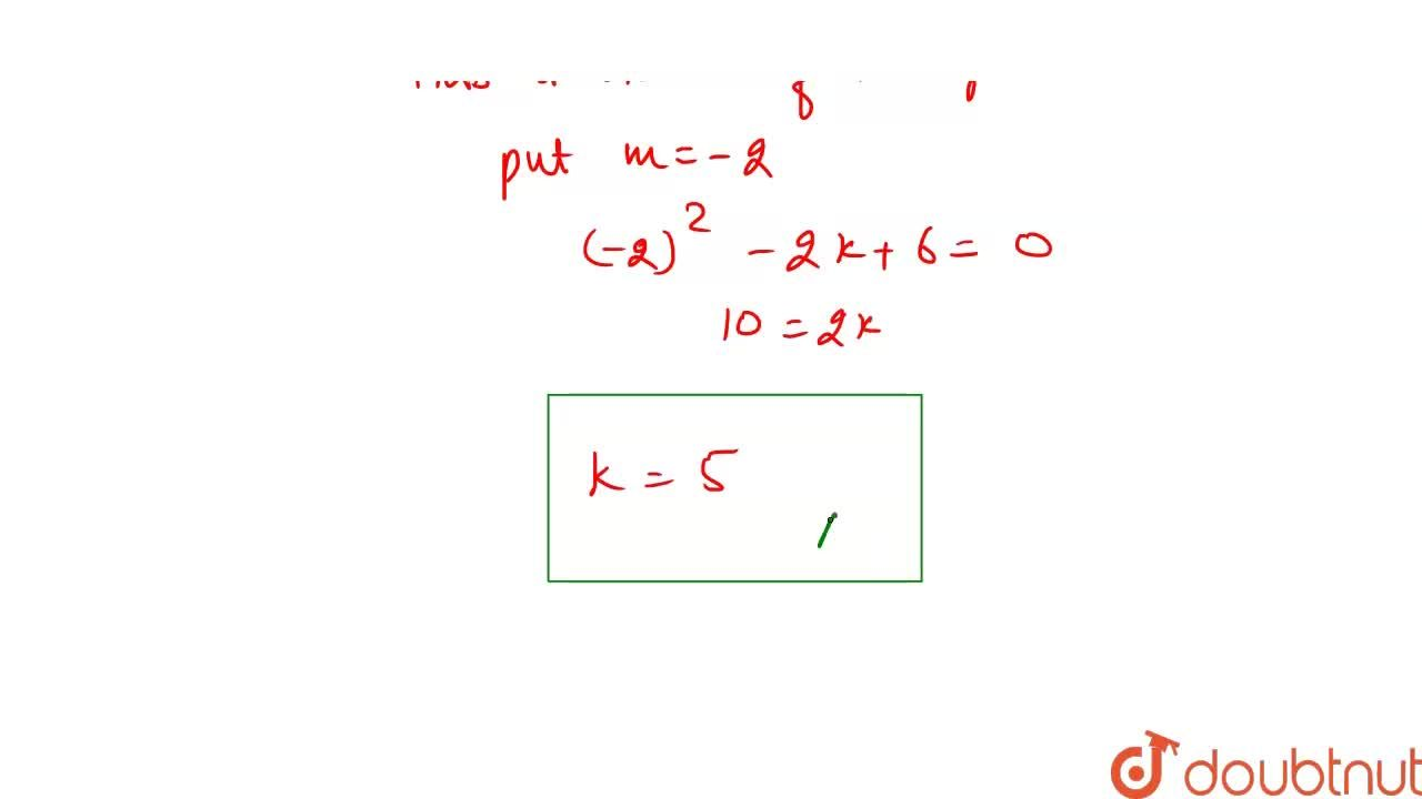 Solution for Find k, if one of the lines given by 6x^(2) + kxy
