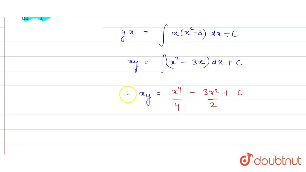 Solve the following differential equations : <br> (1)  (dy),(dx) + y,x =x^(2) -3