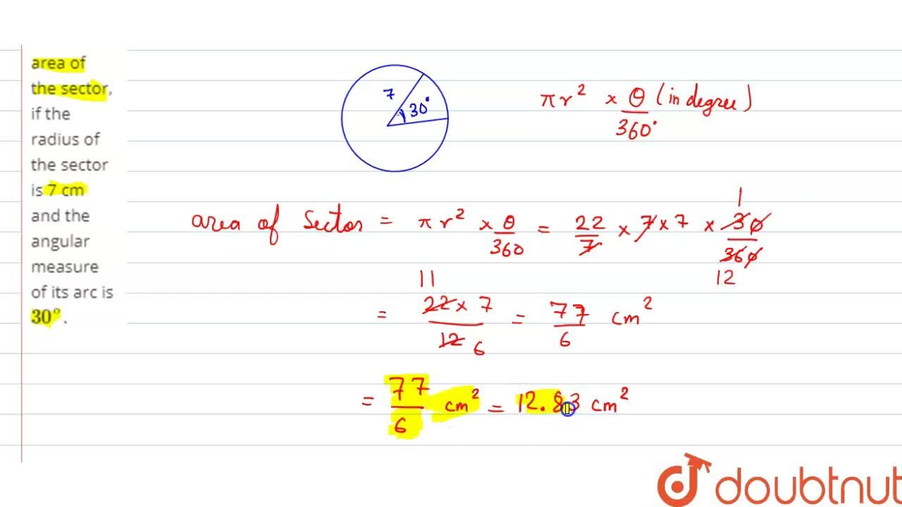 Find the area of the sector, if the radius of the sector is 7 cm and the angular measure of its arc is 30^@.