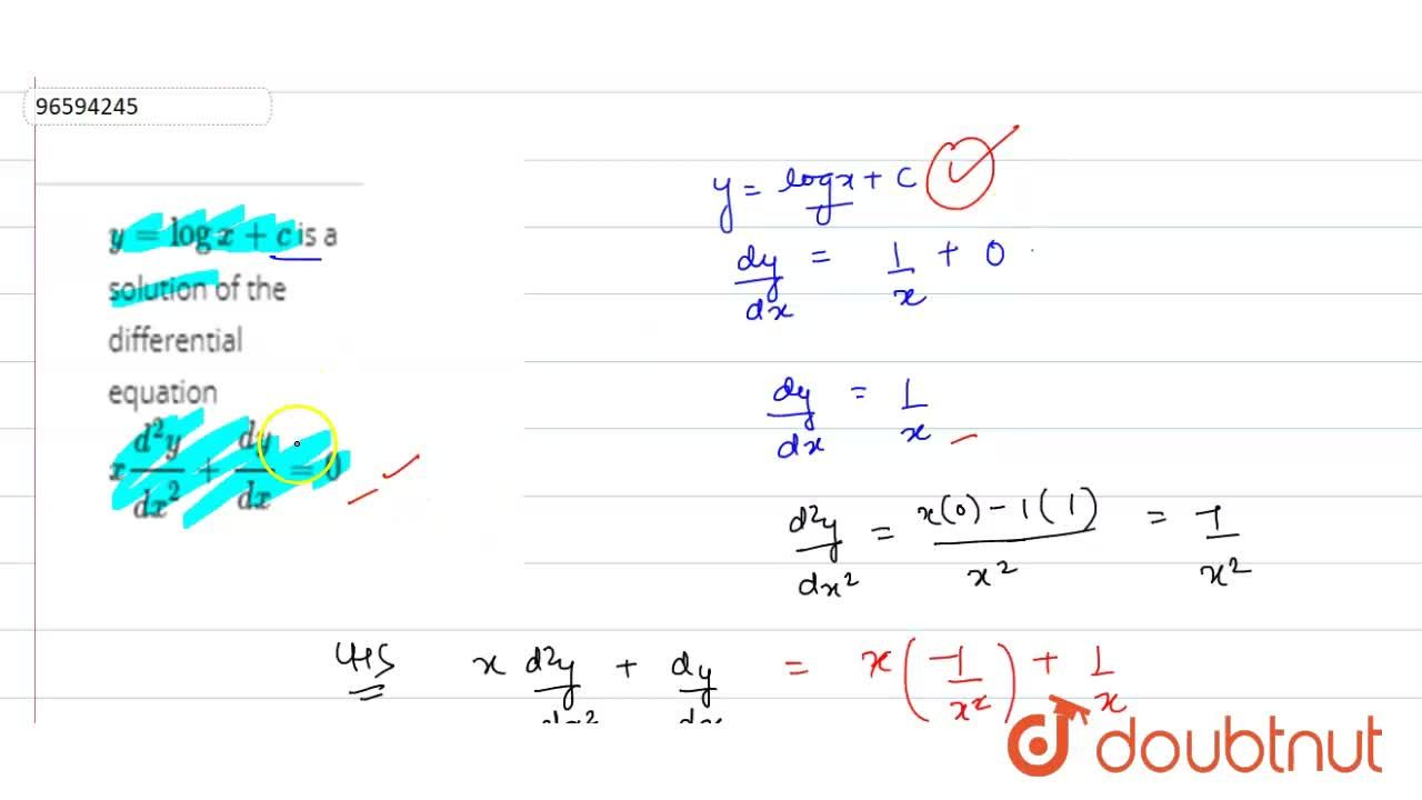 y = log x + c  is a solution of the differential equation  x(d^(2)y),(dx^(2)) + (dy),(dx) = 0