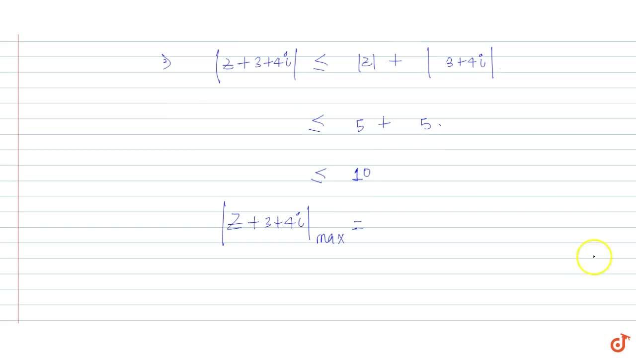 Solution for Let z be a complex number such that |z| = 5. Fin
