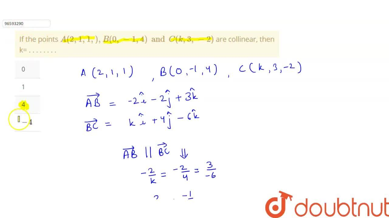 If the points A(2,1,1,),B(0,-1,4)andC(k,3,-2) are collinear, then k= . . . . . . . .