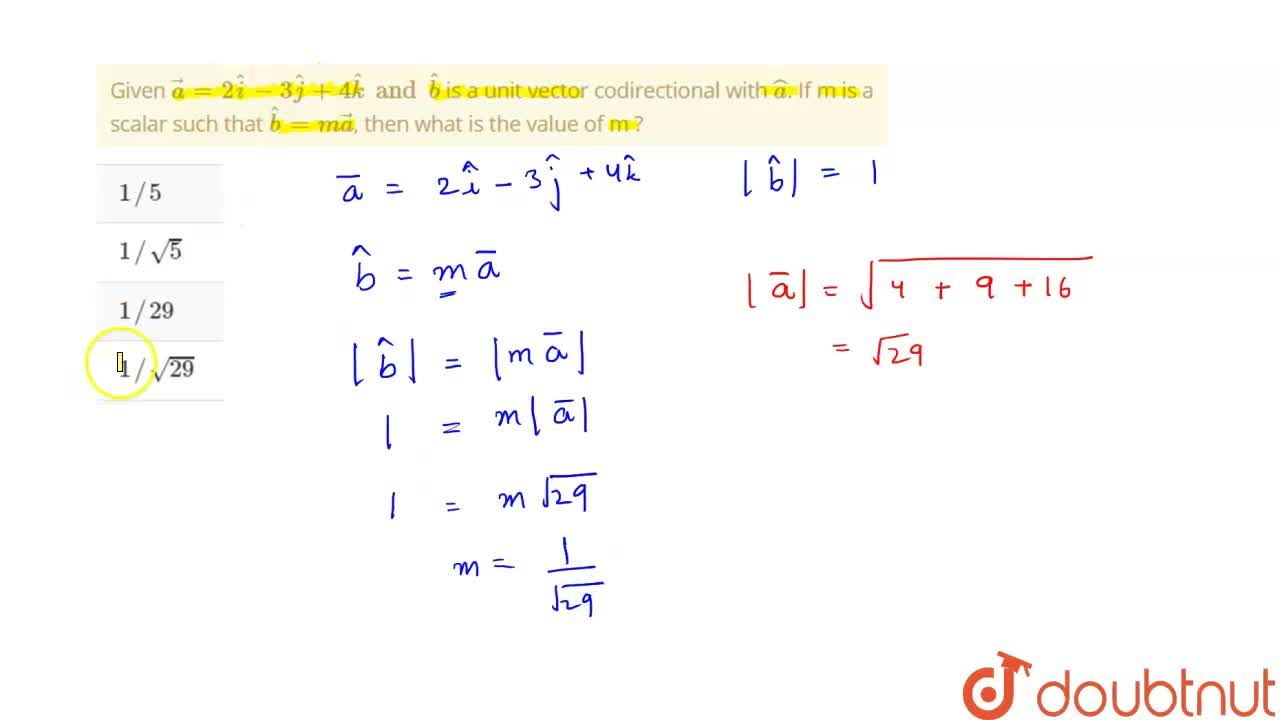 Solution for Given vec(a)=2hat(i)-3hat(j)+4hat(k) and hat(b)