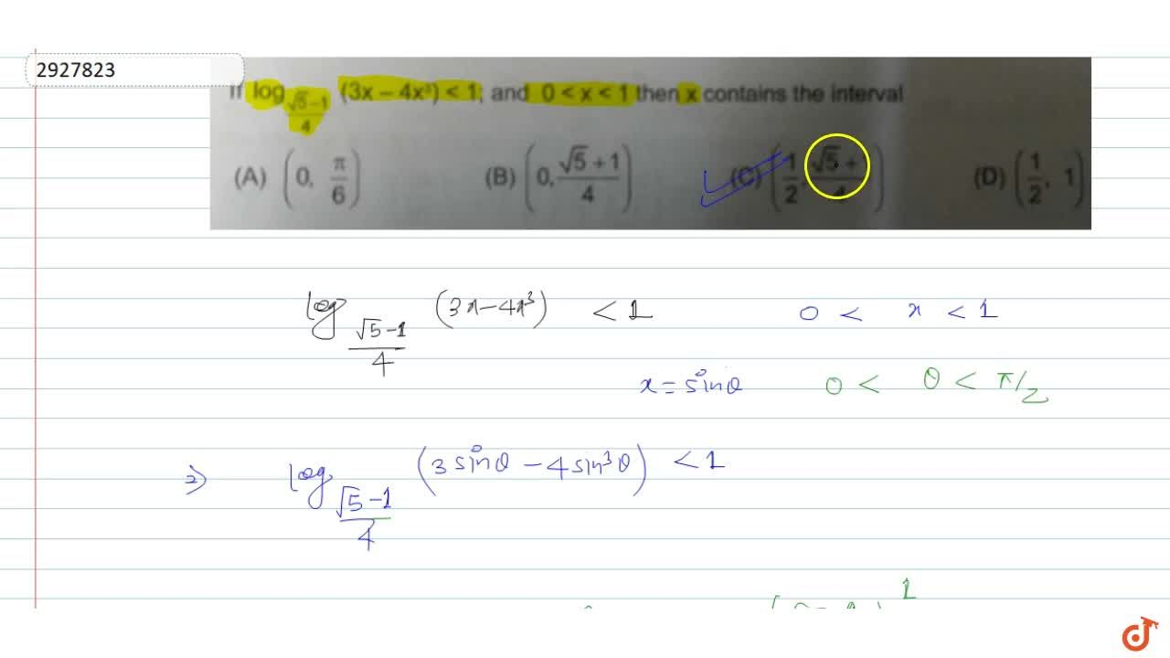 Solution for If log_((sqrt5-1),4)(3x-4x^3)< 1; and 0 < x < 1