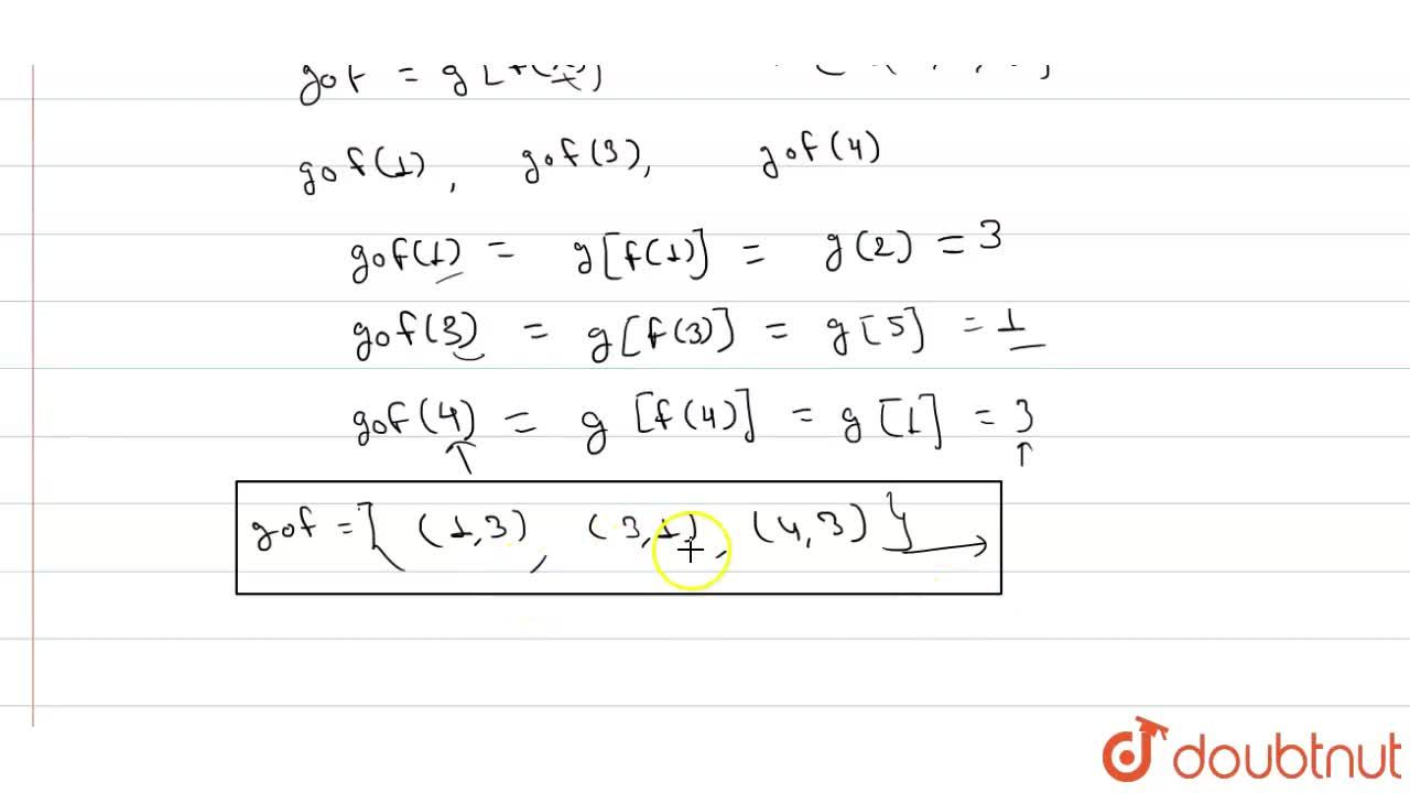 Solution for  मान लीजिए कि f:{1,3,4}rarr{1,2,5} तथा g:{1,2,5
