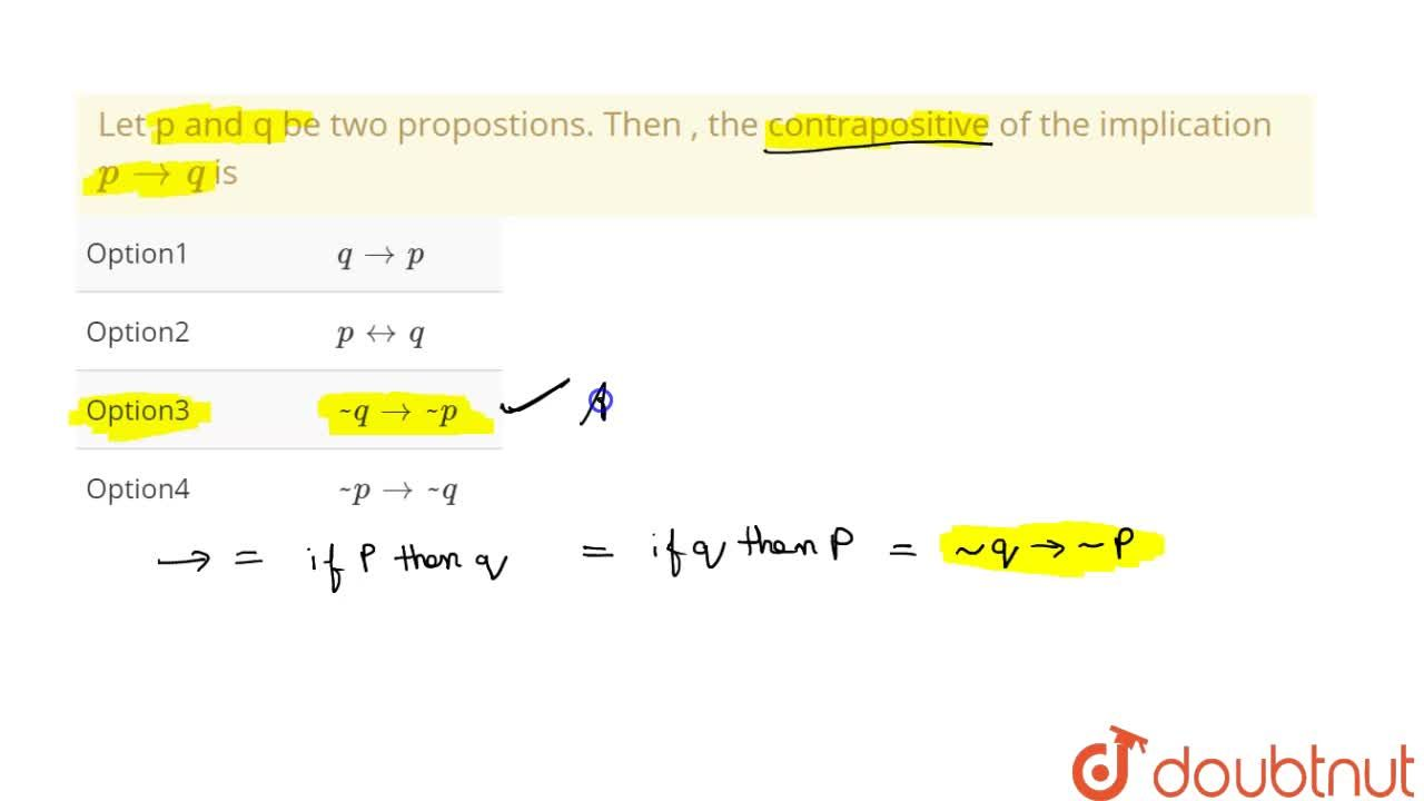 Solution for Let p and q be two propostions. Then , the contrap