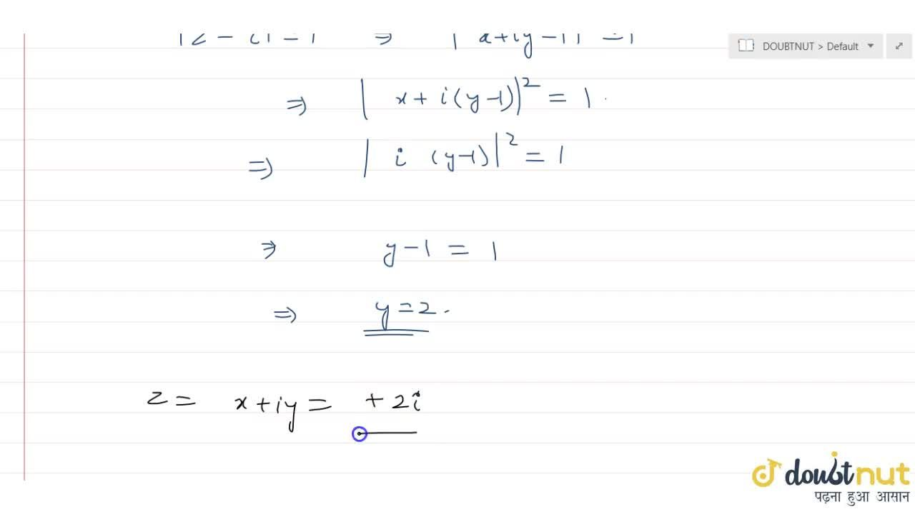 Solution for  If  z-i  = 1 and amp(z) = pi,2 (z!=0), then