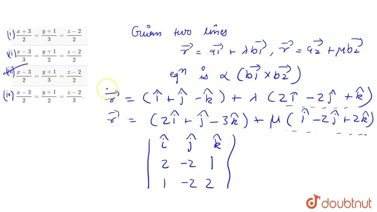 Solution for The equation of line passing through (3,-1,2) and