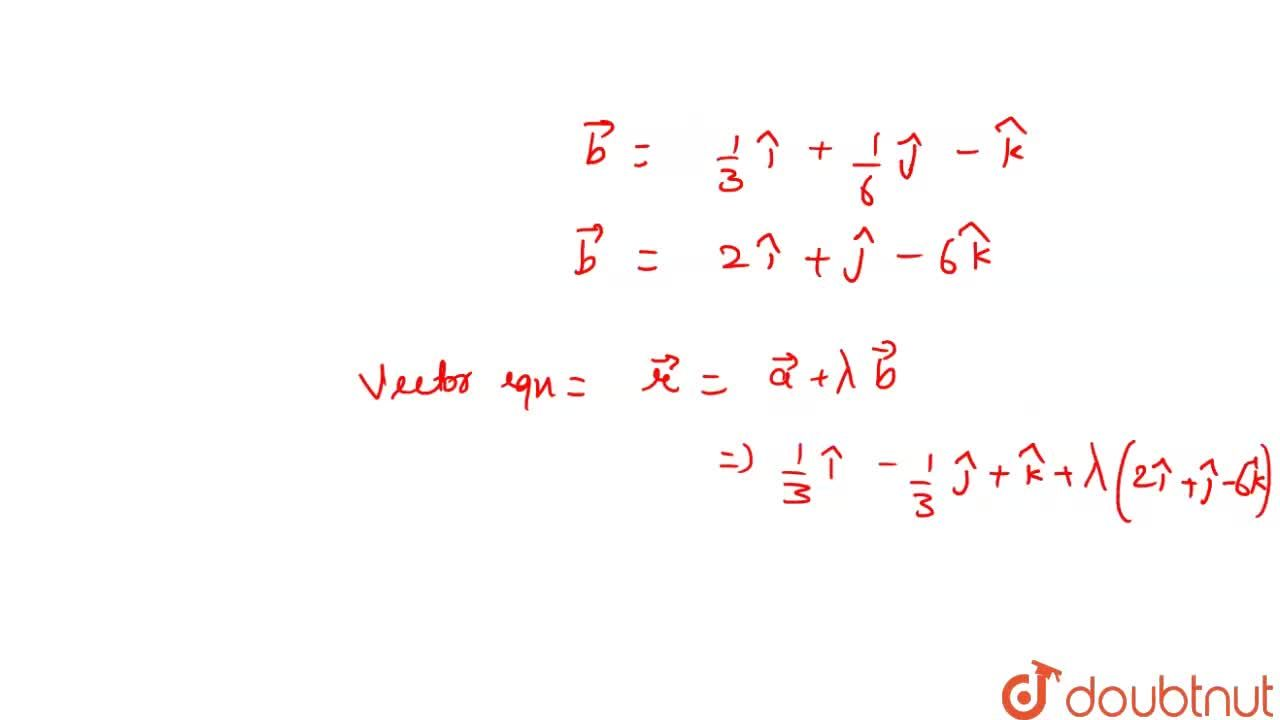 Solution for The cartesian equation of a line is 3x - 1 = 6y +
