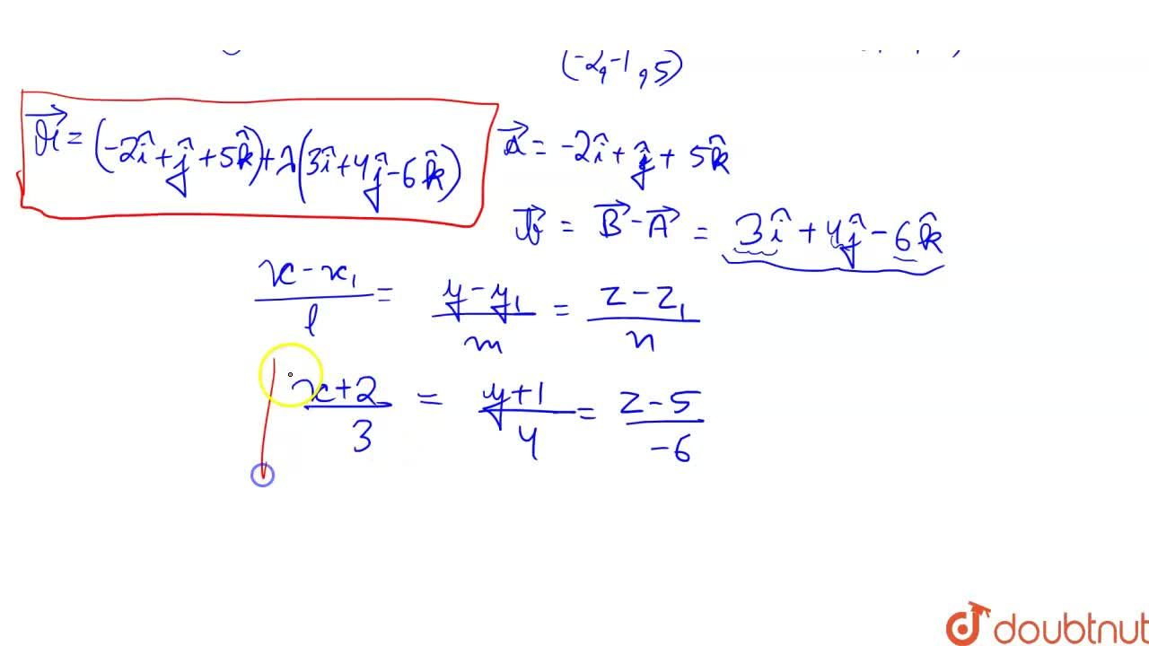 Solution for A line passing through the points A (-2 , -1 , 5)