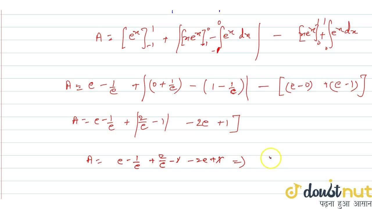The area of the region bounded by the curves y = xe^x, y = e^x and the lines x = +-1, is equal to