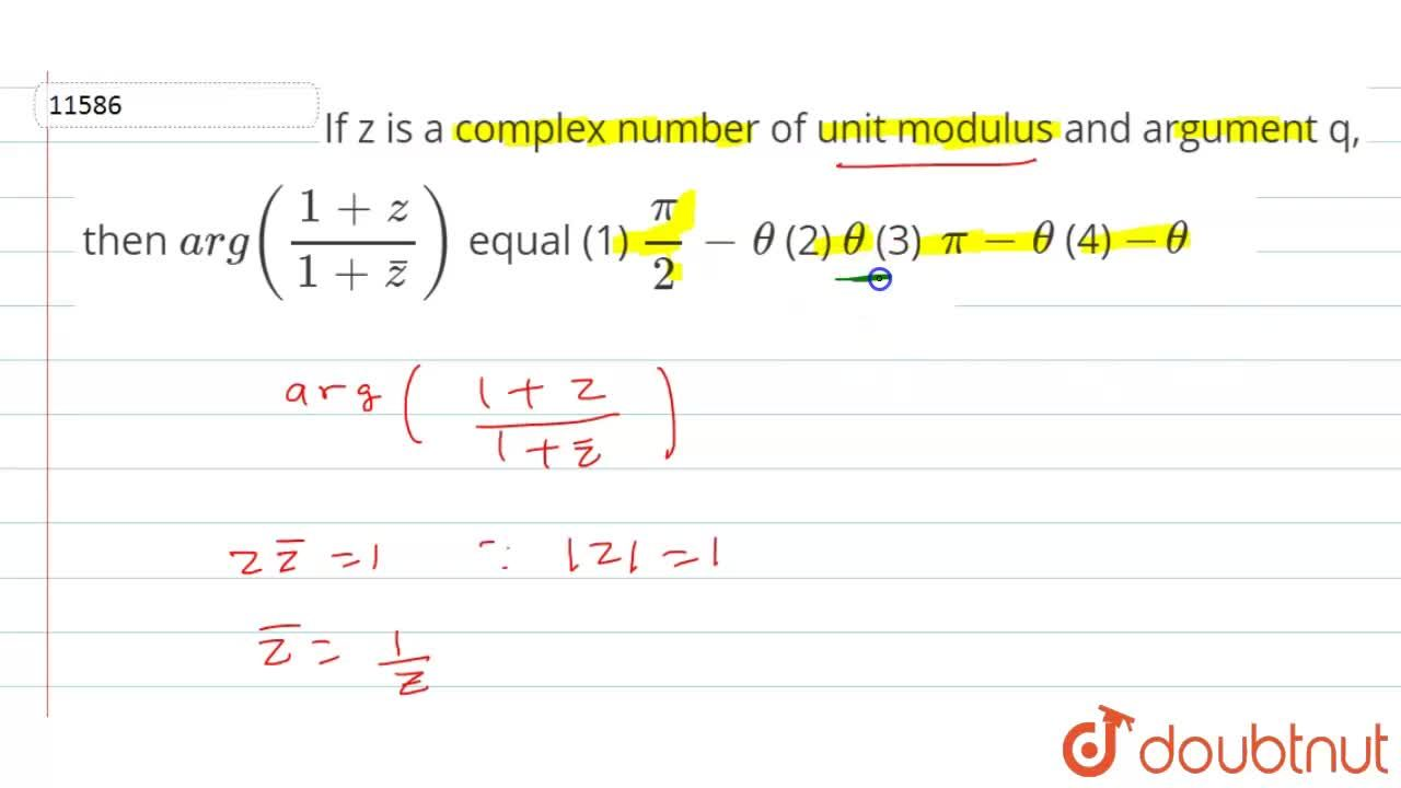 Solution for If z is a complex   number of unit modulus and ar