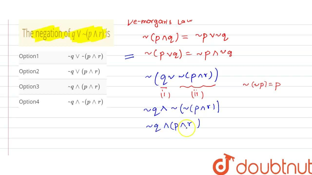 Solution for The negation of  q vv ~ ( p ^^ r) is
