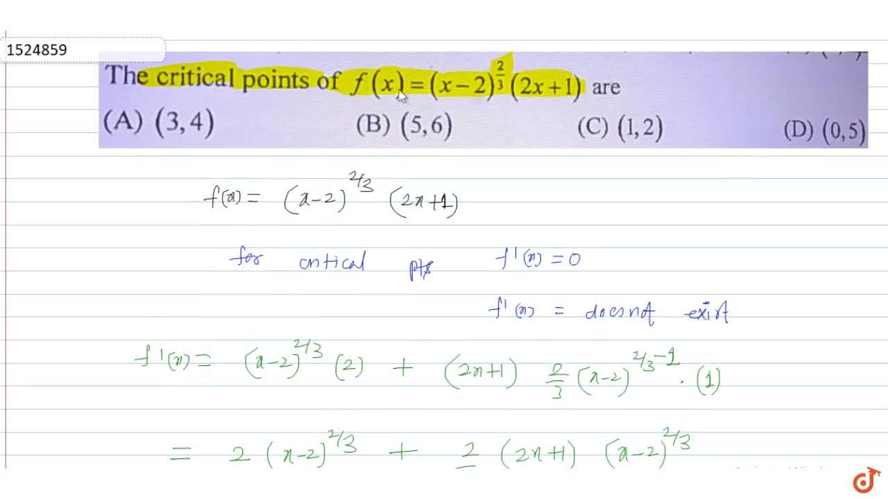Solution for The critical points of f (x) = (x-2)^(2,3) (2 x +