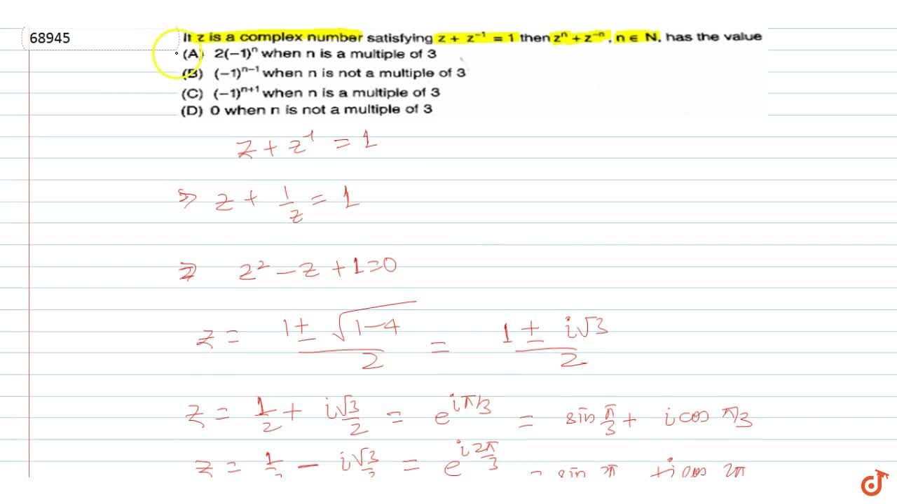 Solution for If z is a complex number satisfying z + z^-1 = 1