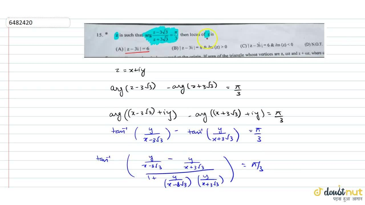 Solution for z is such that a r g ((z-3sqrt(3)),(z+3sqrt(3)))=
