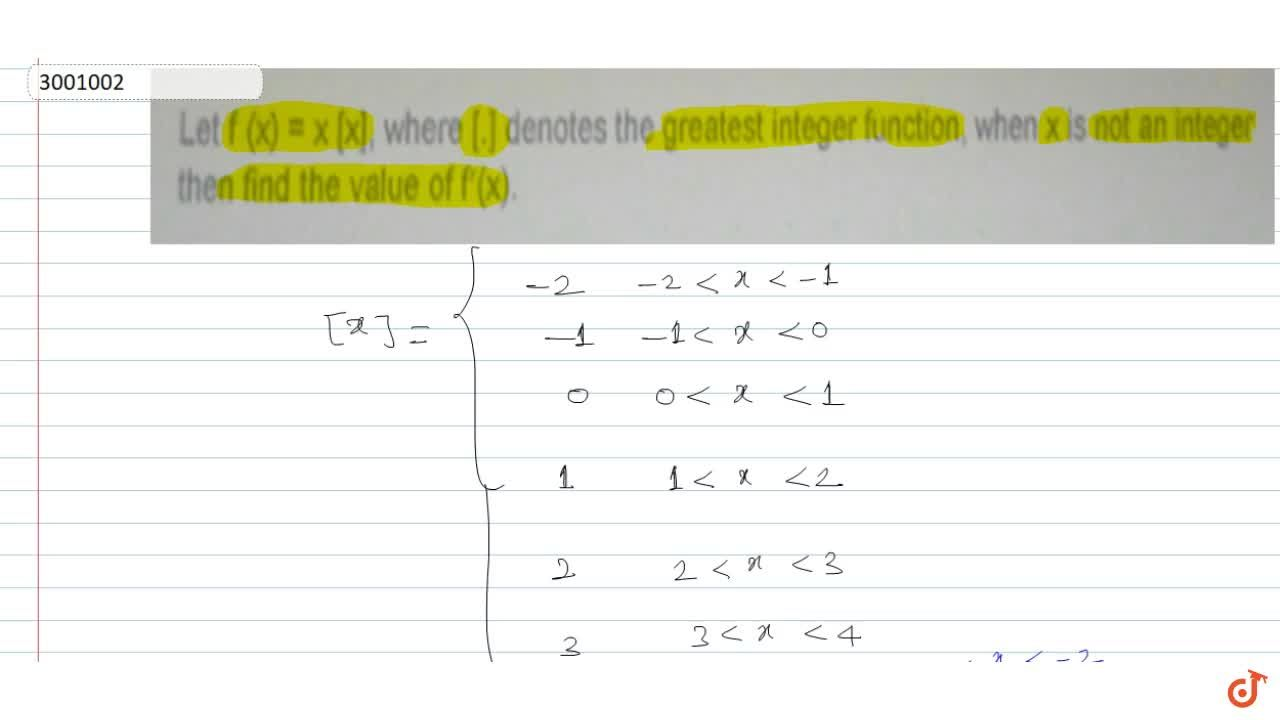 Let f(x) = x [x], where [*] denotes the greatest integer function, when x is not an integer then find the value of  f prime (x)