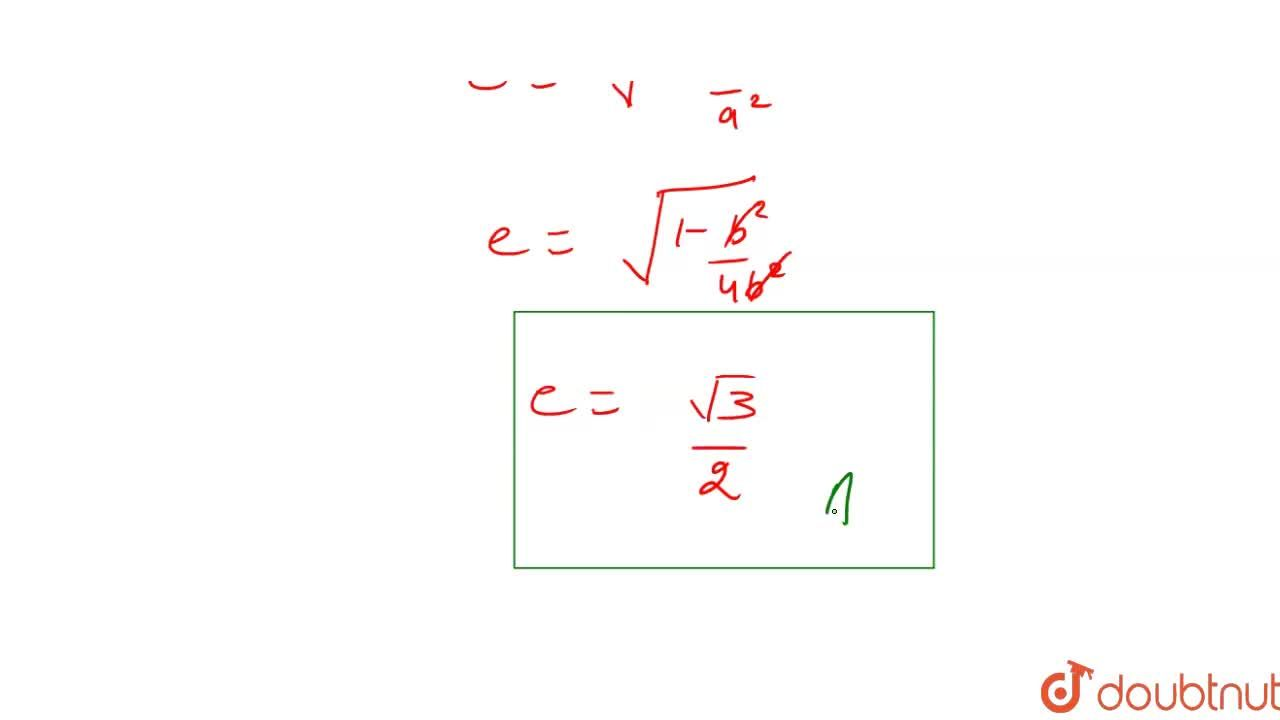 Solution for  If the  latusrectum of  an  ellipse  is equal to