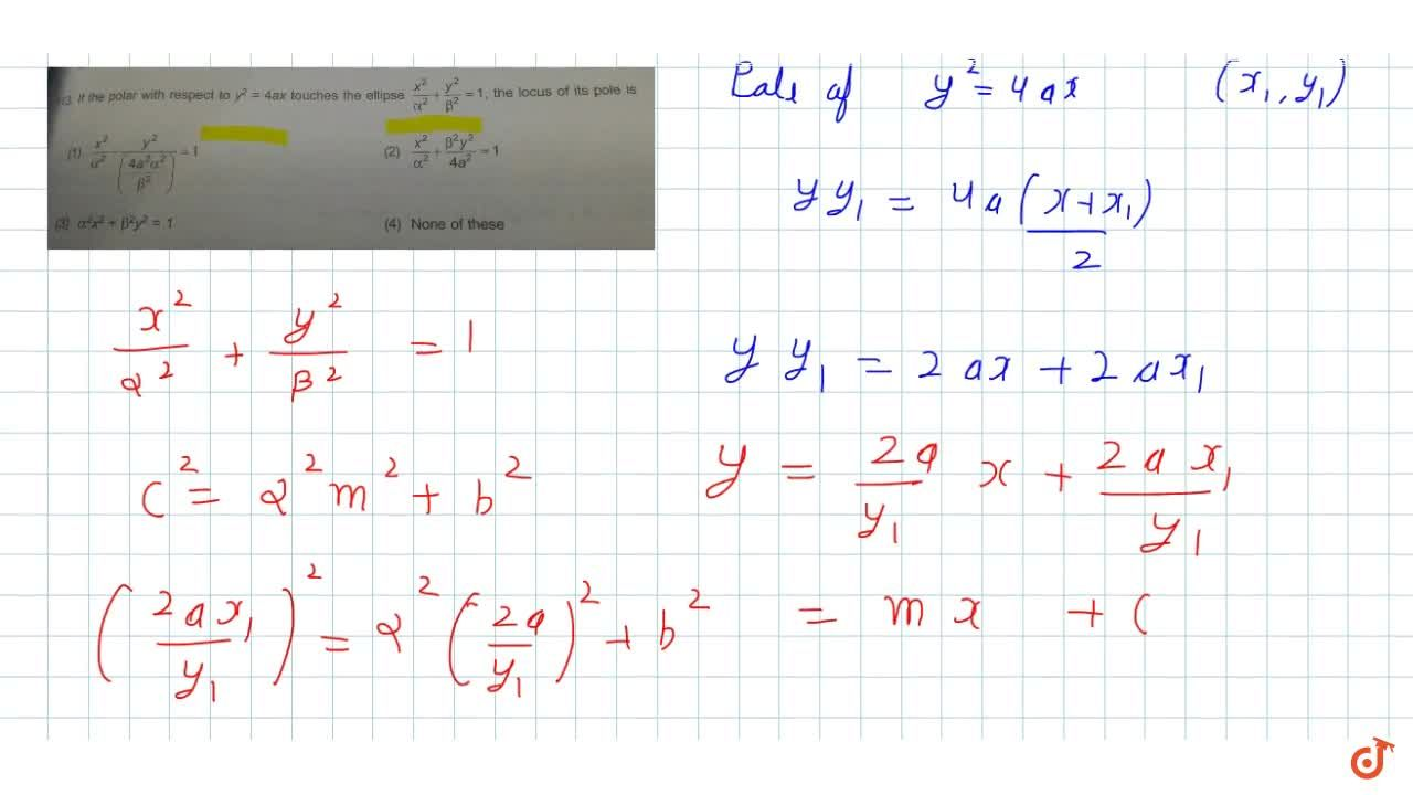 Solution for If the polar with respect to y^2 = 4ax touches t