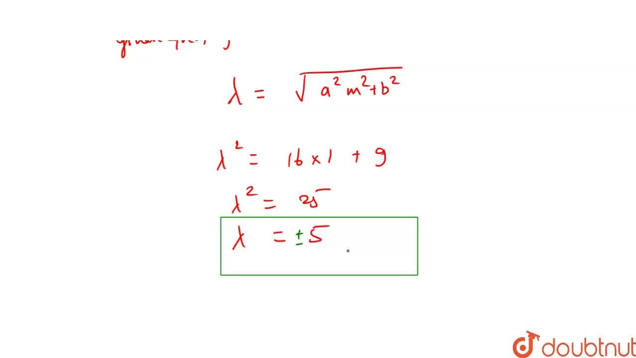 Solution for The  values  of lamda for  which  the line  y=x+