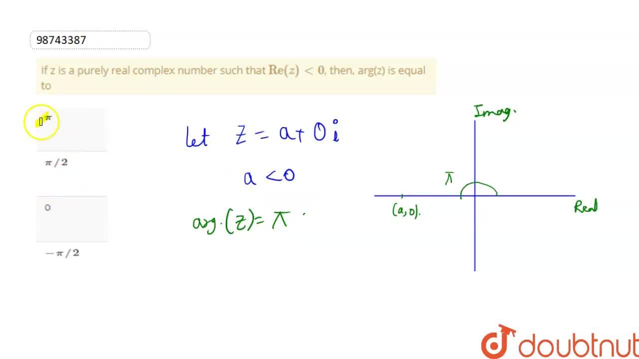 """Solution for If z is a purely real complex number such that """"R"""