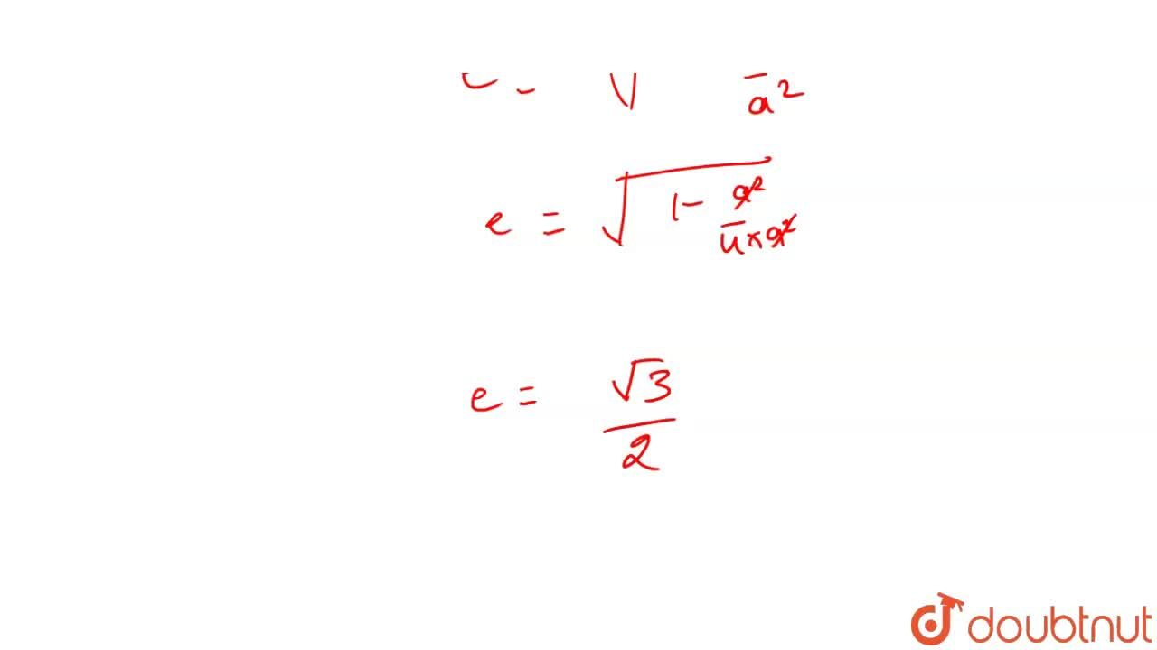 Solution for  the  eccentricity  of an  ellipse  (x^(2)),(a^(2