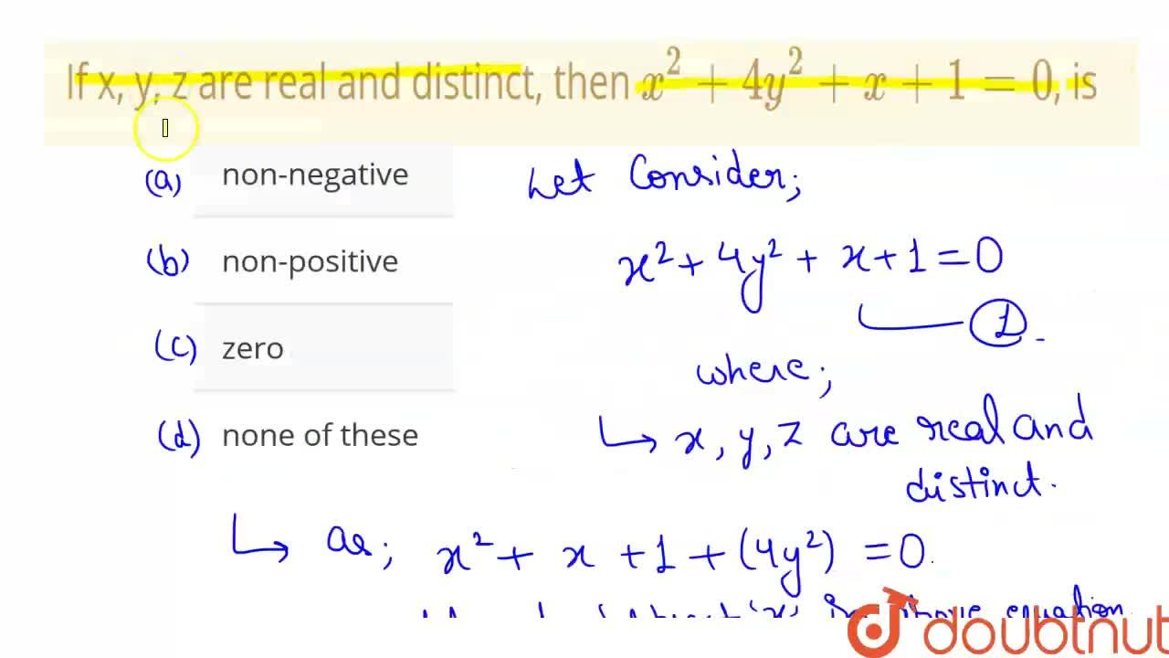 Solution for If x, y, z are real and distinct, then x^(2) + 4