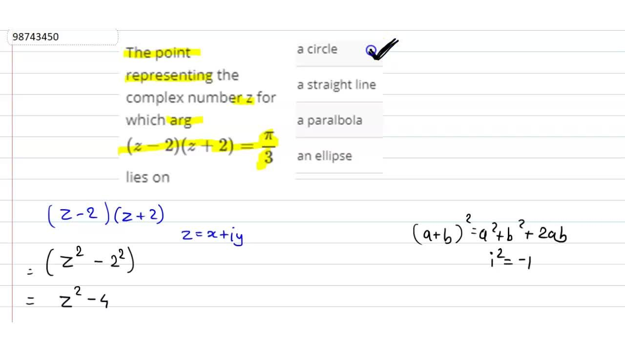 The point representing the complex number z for which arg(z-2)(z+2)=pi,3 lies on