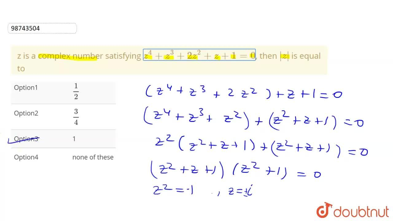Solution for z is a complex number satisfying z^(4)+z^(3)+2z^(