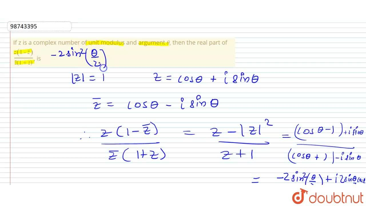 Solution for If z is a complex number of unit modulus and argum
