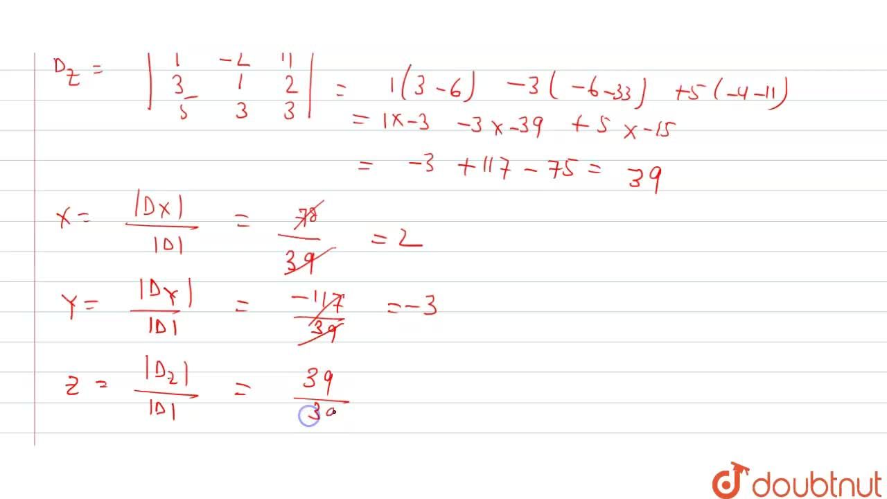 Solution for x-2y+3z=11  <br>  3x+y-z=2  <br>  5x+3y+2z=3