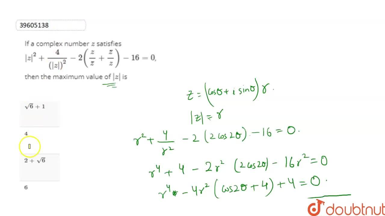 Solution for If a complex number z satisfies |z|^(2)+(4),(|z