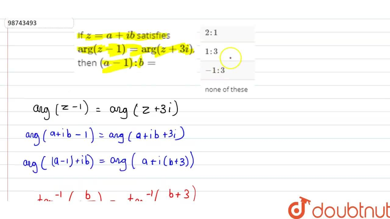 """Solution for If z=a+ib satisfies """"arg""""(-1)=""""arg""""(z+3i), the"""