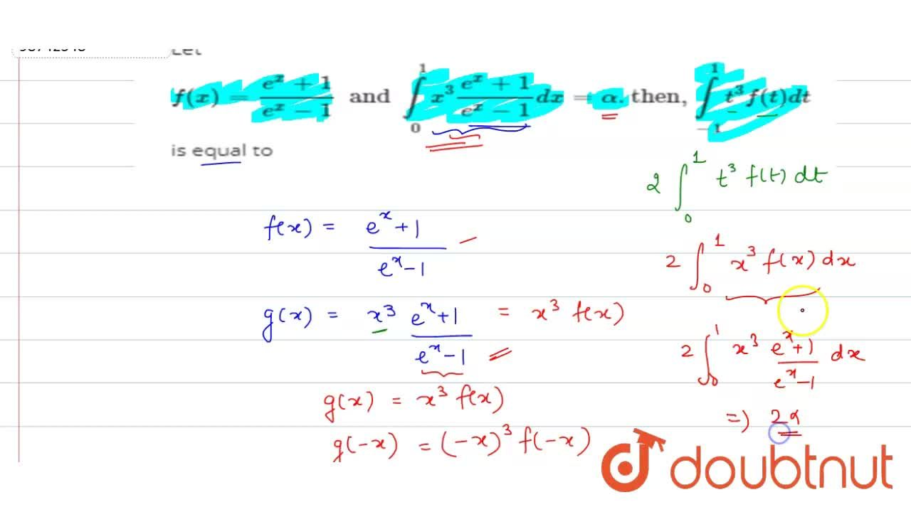 Solution for Let f(x)=(e^(x)+1),(e^(-x)-1) and int_(0)^(1)x^(3