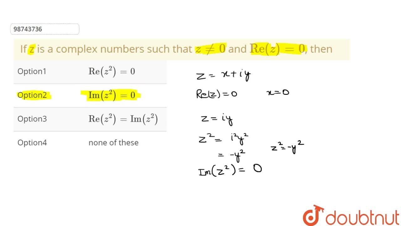 Solution for If z is a complex numbers such that z ne 0 and