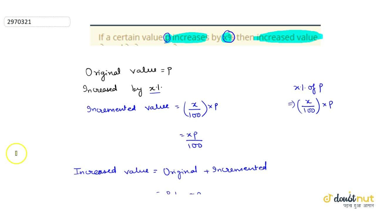Solution for If a certain value p increases by x% then increase