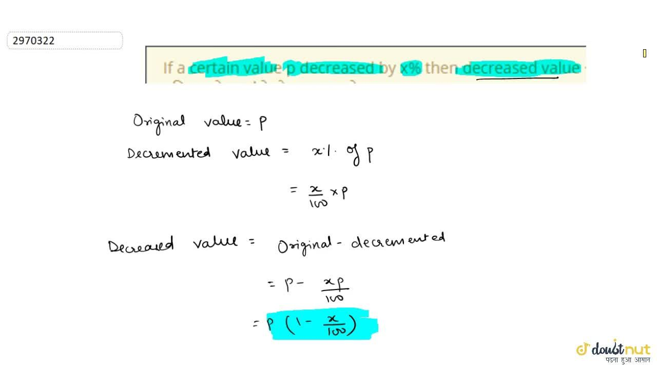 Solution for If a certain value p decreased by x% then decrease