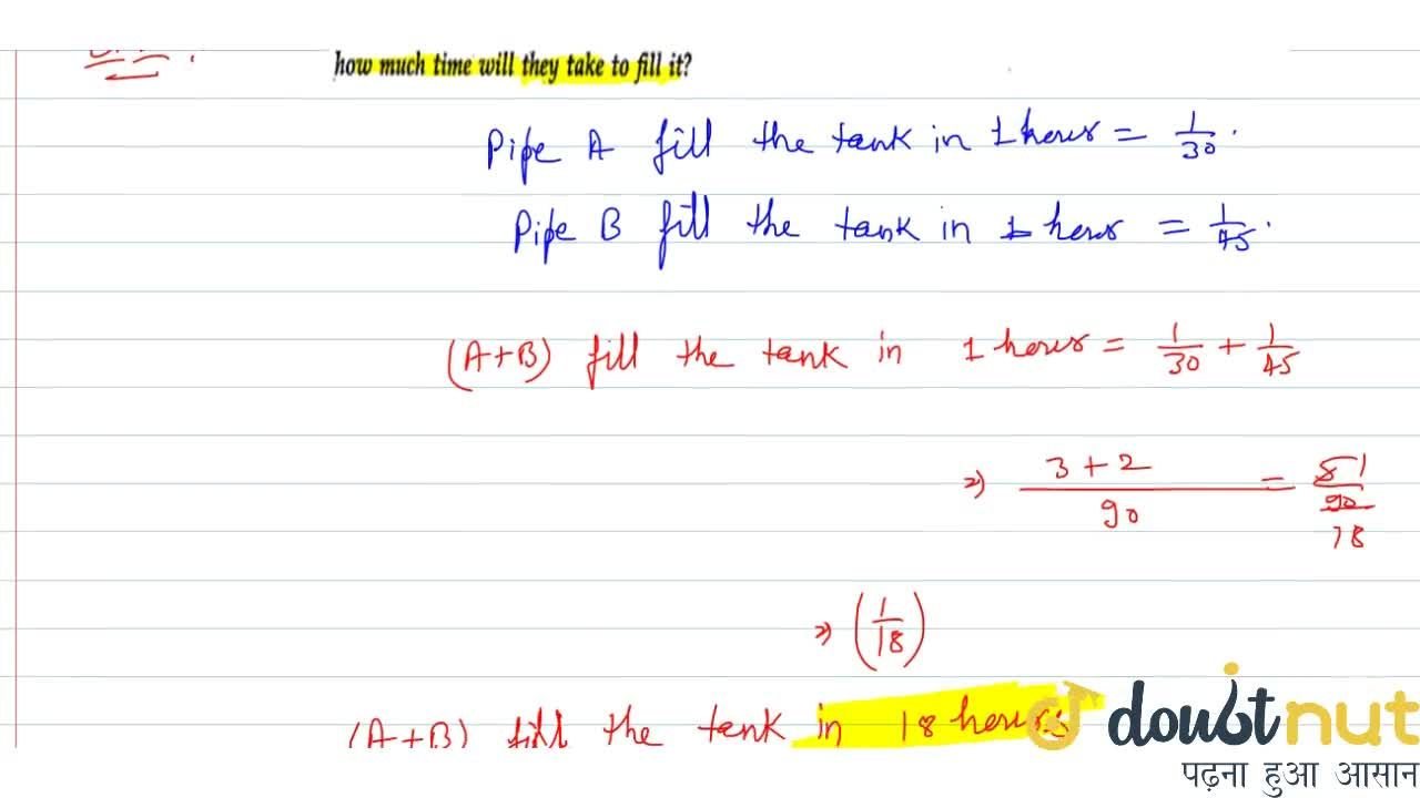 If a pipe can fill a tank in x hours: then part filled in 1 hour.