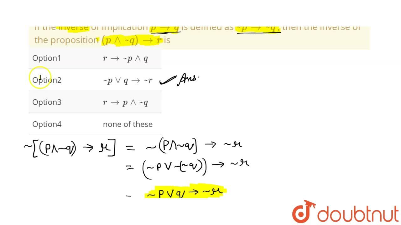 Solution for If the inverse of implication  p to q  is define