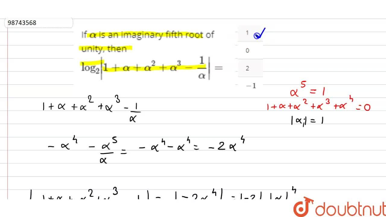 Solution for If alpha is an imaginary fifth root of unity, th