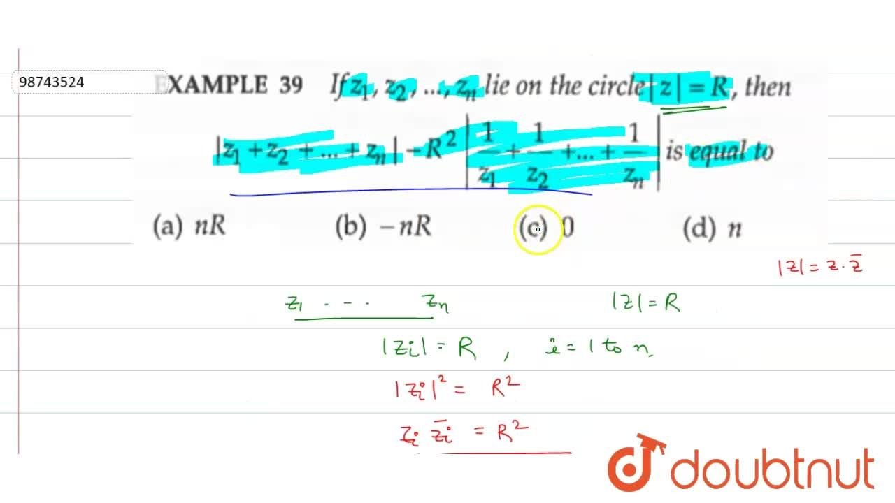 Solution for If z_(1),z_(2),……………,z_(n) lie on the circle |z