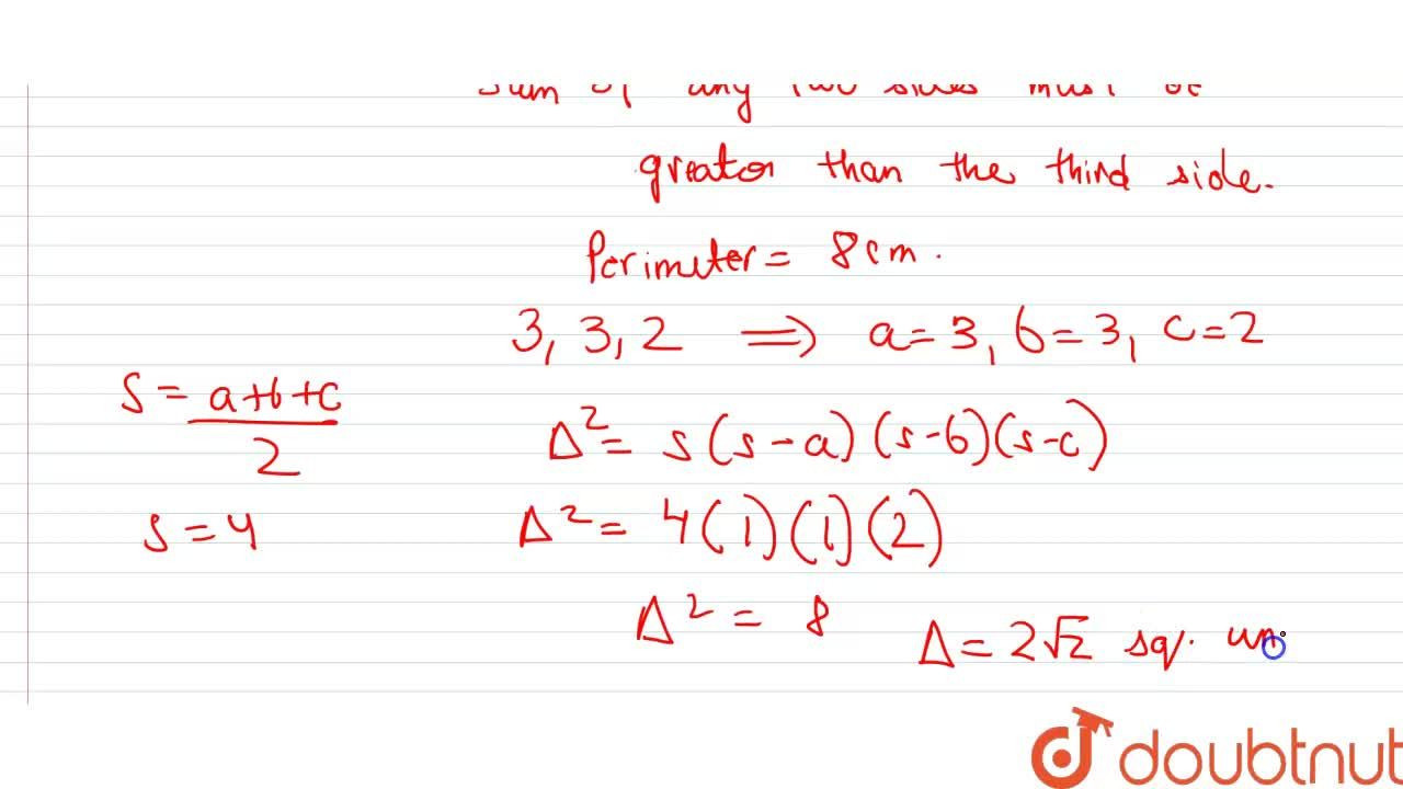 A triangle with integral sides has perimeter 8 cm. Then find the area of the triangle