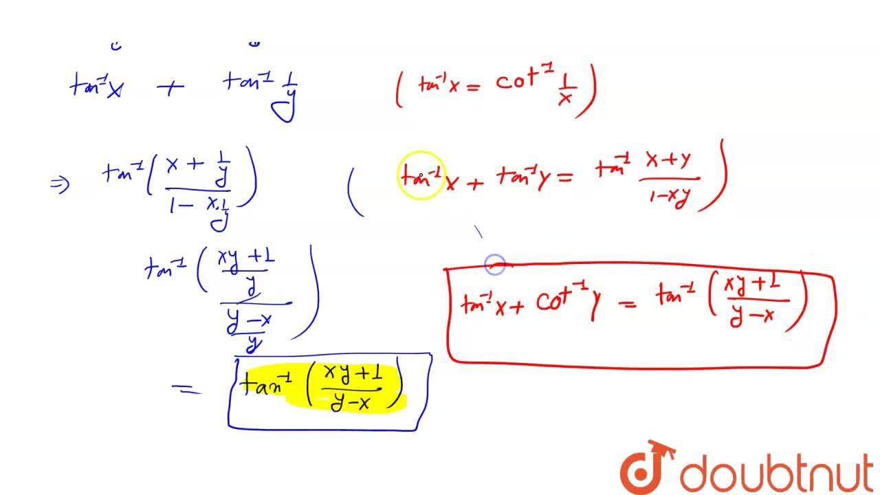 Solution for सिद्ध करे कि : <br>tan^(-1) x + cot^(-1) y = tan^
