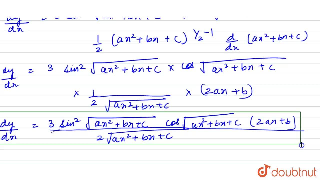 Solution for यदि (If) y=sin^(3)sqrt(ax^(2)+bx+c), (find) (dy