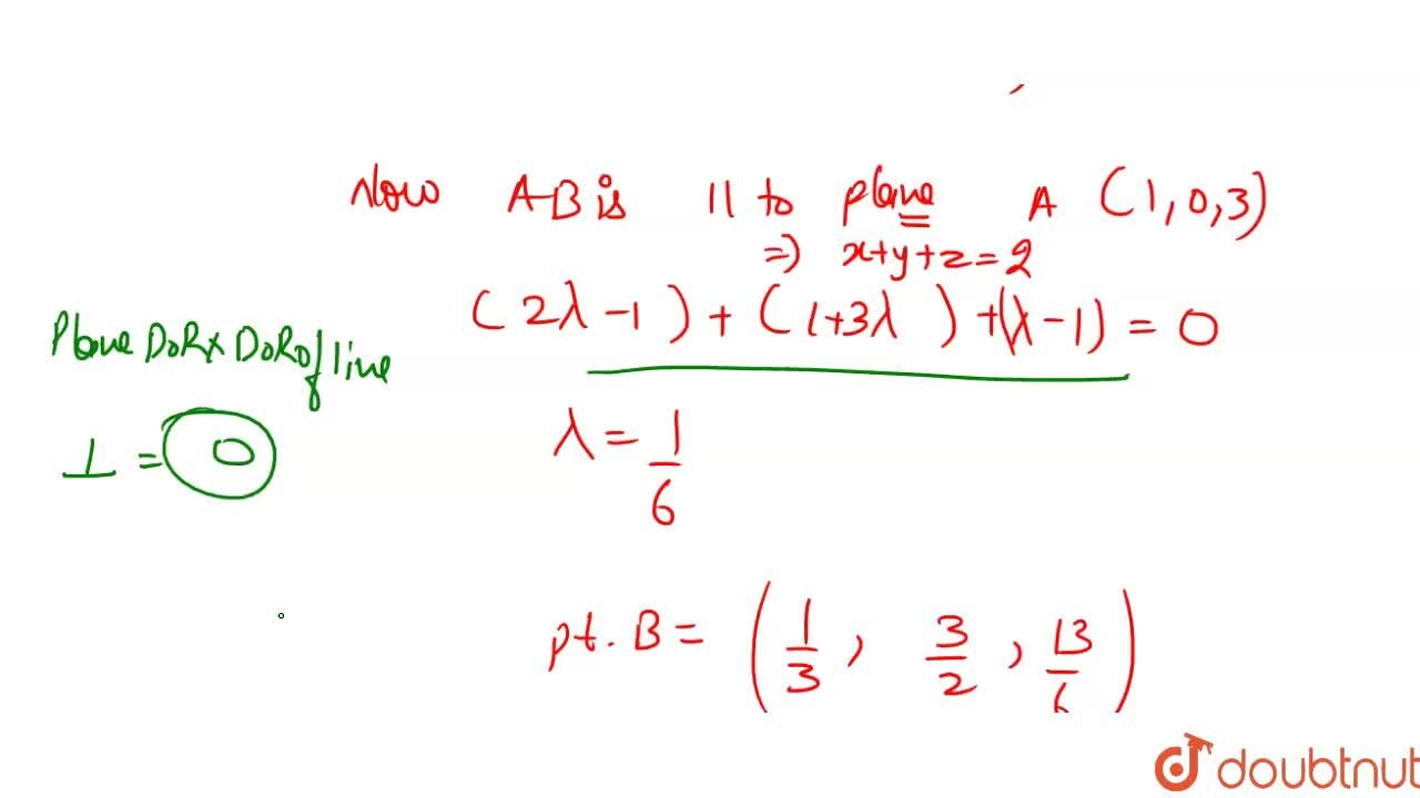 Solution for Equation of line passing through A(1,0,3), interse