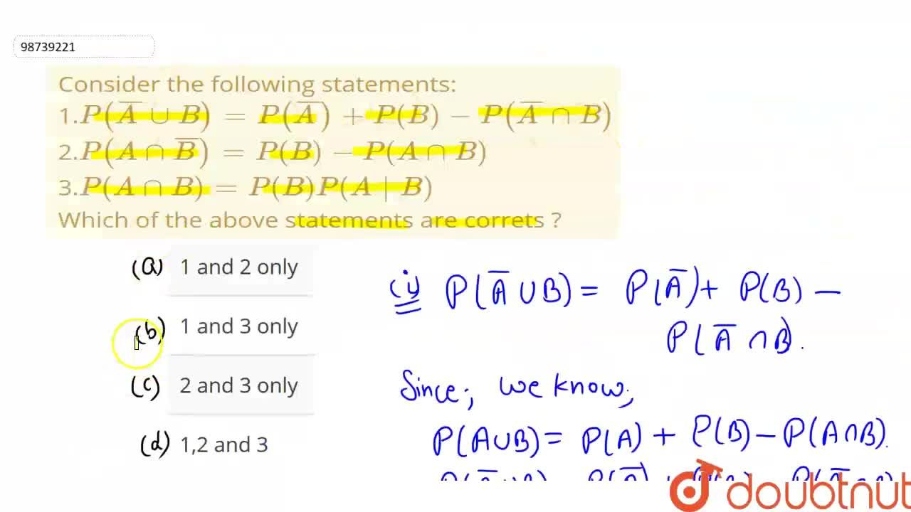 Solution for  Consider the following statements: <br> 1.P(bar(