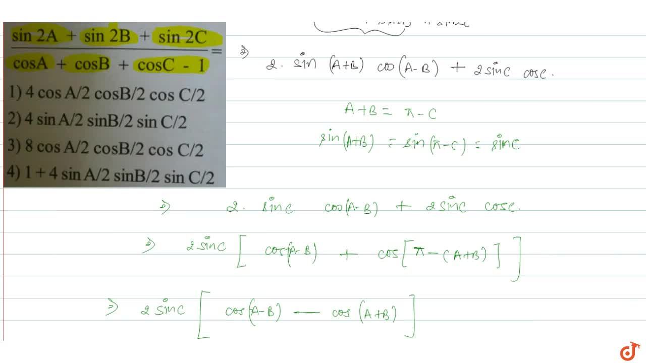 Solution for If A+B+C = 180^@ then (sin 2A + sin 2B + sin 2C